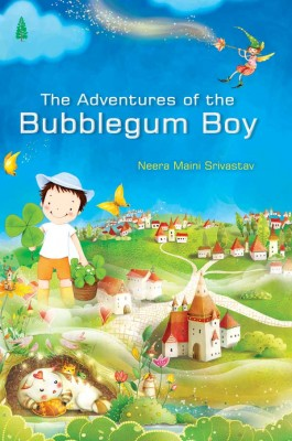 The Adventures of the Bubblegum Boy by Neera  Maini  Srivastav from Vearsa in General Novel category