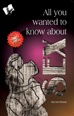 All You Wanted to Know About Sex by Hari Dutt Sharma from Vearsa in Family & Health category