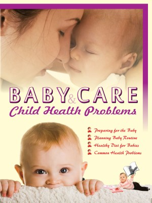 Baby Care & Child Health Problems by Seema Gupta from Vearsa in Family & Health category