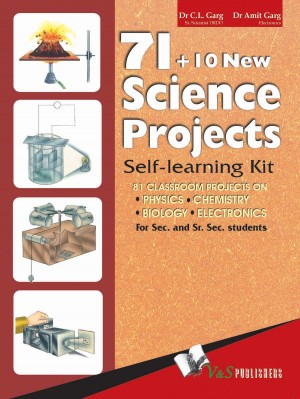 71 + 10 New Science Projects by C. L. Garg from Vearsa in Teen Novel category