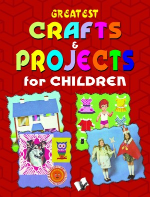 Greatest Crafts & Projects for Children by Vikas Khatri from Vearsa in Teen Novel category