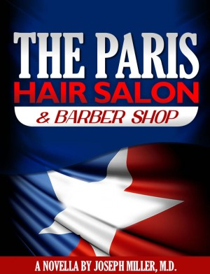 The Paris Hair Salon & Barber Shop by Joseph R. Miller from First Edition Design Publishing in General Novel category
