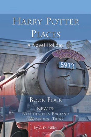 Harry Potter Places Book Four--NEWTs: Northeastern England Wizarding Treks