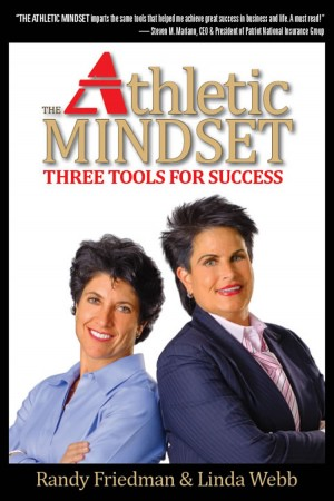 The Athletic Mindset, Three Tools to Success by Randy Friedman from First Edition Design Publishing in Finance & Investments category