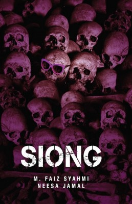 SIONG by M Faiz Syahmi & Neesa Jamal from Buku Fixi in General Novel category
