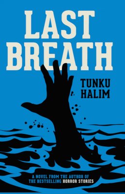 LAST BREATH by Tunku Halim from Buku Fixi in General Novel category