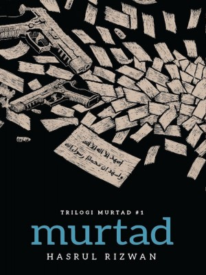 Trilogi Murtad #1: MURTAD by Hasrul Rizwan from Buku Fixi in General Novel category
