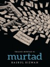 Trilogi Murtad #1: MURTAD by Hasrul Rizwan from  in  category