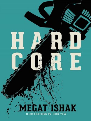 HARD CORE by Megat Ishak from Buku Fixi in General Novel category