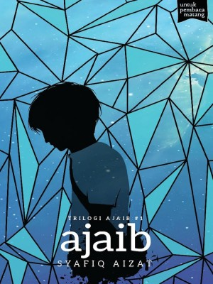 Trilogi Ajaib #1: AJAIB by Syafiq Aizat from Buku Fixi in General Novel category