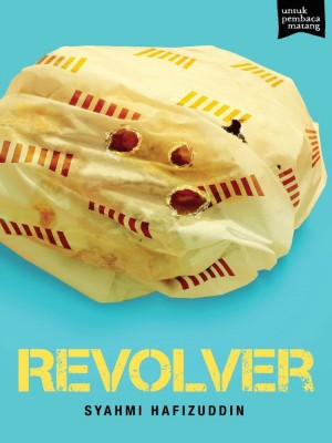 REVOLVER by Syahmi Hafizuddin from Buku Fixi in General Novel category