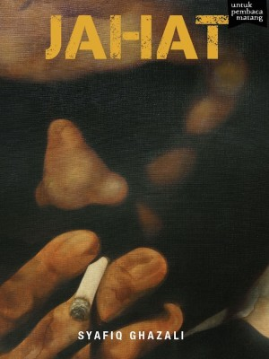 JAHAT by Syafiq Ghazali from Buku Fixi in General Novel category