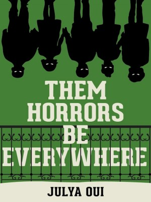 THEM HORRORS BE EVERYWHERE by Julya Oui from Buku Fixi in General Novel category