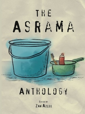 THE ASRAMA ANTHOLOGY by Zan Azlee from  in  category