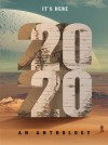 2020: AN ANTHOLOGY