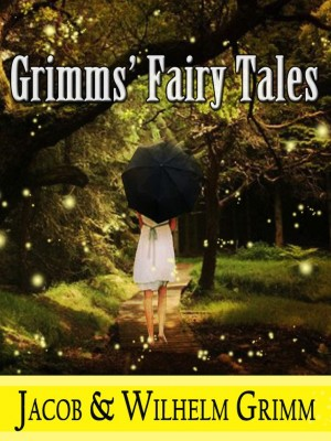Grimms' Fairy Tales by Jacob & Wilhelm Grimm from Project Gutenberg in Classics category