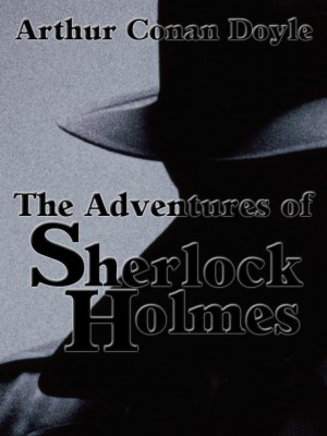 The Adventures Of Sherlock Holmes by Arthur Conan Doyle from Project Gutenberg in Classics category