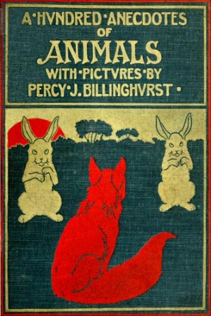 A Hundred Anecdotes of Animals