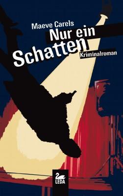 Nur ein Schatten. Kriminalroman by Maeve Carels from Hallenberger Media GmbH in General Novel category