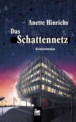 Das Schattennetz: Ein Fall für Malin Brodersen. Hamburg Krimi by Anette Hinrichs from Hallenberger Media GmbH in General Novel category