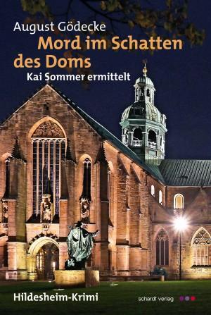 Mord im Schatten des Doms: Kai Sommer ermittelt. Hildesheim-Krimi by August Gödecke from Hallenberger Media GmbH in General Novel category