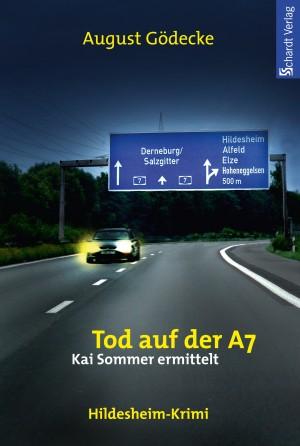 Tod auf der A7 (Kai Sommer ermittelt 4). Hildesheim-Krimi by August Gödecke from Hallenberger Media GmbH in General Novel category