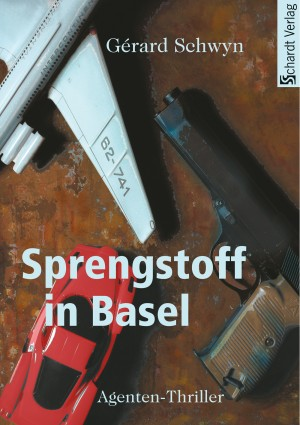 Sprengstoff in Basel: Agenten-Thriller