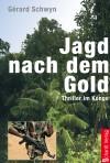 Jagd nach dem Gold: Thriller im Kongo by Gérard Schwyn from  in  category
