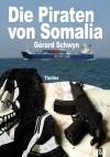 Die Piraten von Somalia: Thriller by Gérard Schwyn from  in  category
