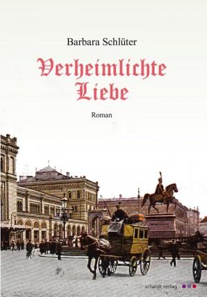Verheimlichte Liebe: Gesellschaftsroman um 1890 (Detektivin Elsa ermittelt 2)