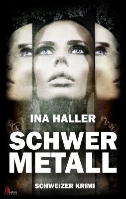 Schwermetall: Schweizer Krimi by Ina Haller from Hallenberger Media GmbH in General Novel category