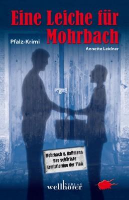 Eine Leiche für Mohrbach: Pfalz-Krimi by Annette Leidner from Hallenberger Media GmbH in General Novel category