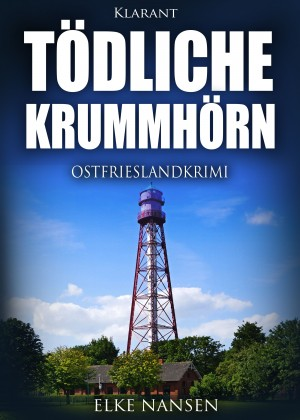 Tödliche Krummhörn. Ostfrieslandkrimi by Elke Nansen from Hallenberger Media GmbH in True Crime category