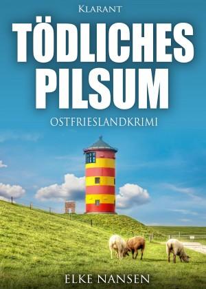 Tödliches Pilsum. Ostfrieslandkrimi by Elke Nansen from Hallenberger Media GmbH in General Novel category