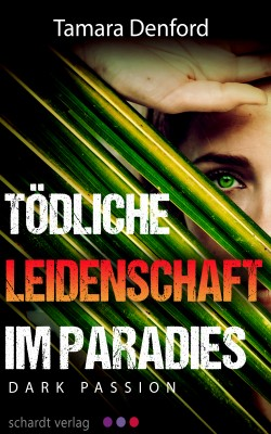 Tödliche Leidenschaft im Paradies: Dark Passion by Tamara Denford from Hallenberger Media GmbH in General Novel category