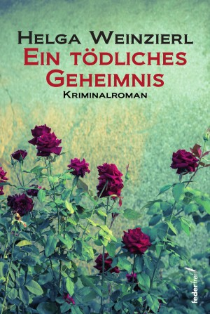Ein tödliches Geheimnis: Österreich-Krimi by Helga Weinzierl from Hallenberger Media GmbH in General Novel category