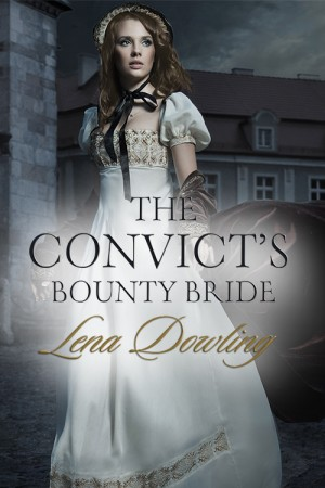 The Convict's Bounty Bride (Novella) by Lena Dowling from Escape Publishing in Romance category