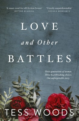 Love And Other Battles by Tess Woods from HarperCollins Publishers Australia Pty Ltd in Romance category