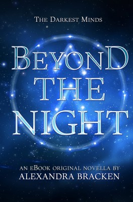 Beyond the Night (The Darkest Minds, Book 3.5) by Alexandra Bracken from HarperCollins Publishers Australia Pty Ltd in General Novel category