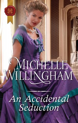 Accidental Seduction by Michelle Willingham from HarperCollins Publishers Australia Pty Ltd in General Novel category