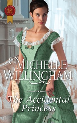 Accidental Princess by Michelle Willingham from HarperCollins Publishers Australia Pty Ltd in General Novel category