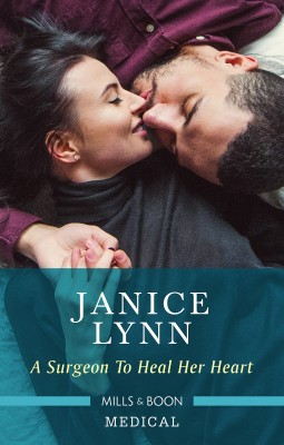 Surgeon To Heal Her Heart by Janice Lynn from HarperCollins Publishers Australia Pty Ltd in Family & Health category