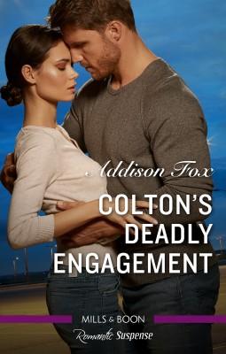 Colton's Deadly Engagement   Addison Fox   HarperCollins Publishers