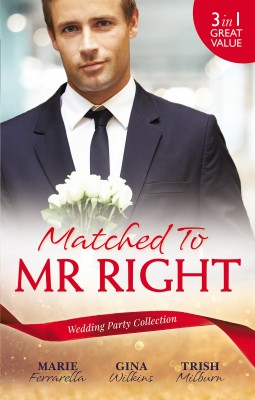 Matched To Mr Right/Wish Upon A Matchmaker/Matched By Moonlight/Her Perfect Cowboy by Trish Milburn from HarperCollins Publishers Australia Pty Ltd in Romance category