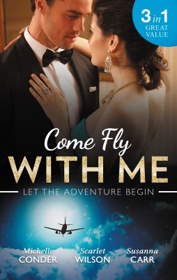 Come Fly With Me/His Last Chance At Redemption/English Girl In New York/Secrets Of A Bollywood Marriage by Susanna Carr from HarperCollins Publishers Australia Pty Ltd in Romance category