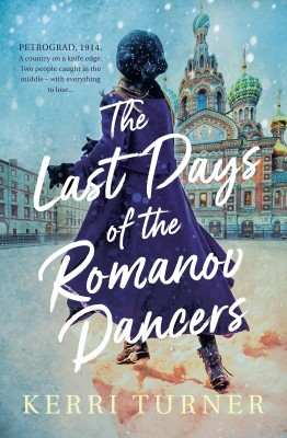 Last Days of the Romanov Dancers by Kerri Turner from HarperCollins Publishers Australia Pty Ltd in General Novel category