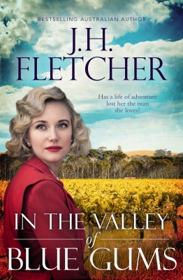 In The Valley Of Blue Gums by J.H. Fletcher from HarperCollins Publishers Australia Pty Ltd in General Novel category