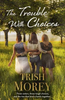 Trouble With Choices | Trish Morey | HarperCollins Publishers