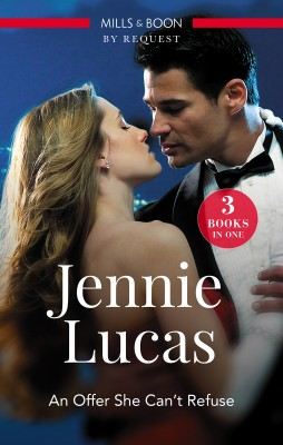 Offer She Can't Refuse/Italian Prince, Wedlocked Wife/The Sheikh's Last Seduction/Reckless Night In Rio by Jennie Lucas from HarperCollins Publishers Australia Pty Ltd in Romance category