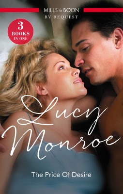 Price Of Desire/The Sicilian's Marriage Arrangement/Blackmailed Into Marriage/The Billionaire's Pregnant Mistress by LUCY MONROE from HarperCollins Publishers Australia Pty Ltd in Romance category